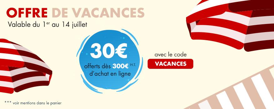 Offre vacances : 30€ offerts pour 300€ d'achat