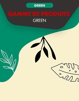 Gamme produits GREEN