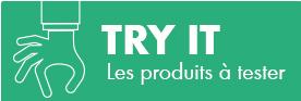 Try It : les produits à tester