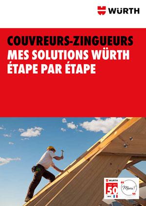 Brochure Couvreurs Zingueurs, mes solutions Würth étape par étape